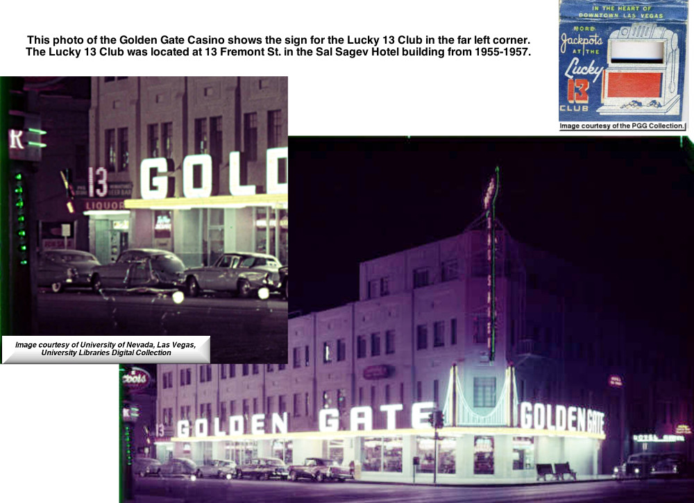 This photo of the Golden Gate Casino shows the sign for the Lucky 13 Club in the far left corner. 