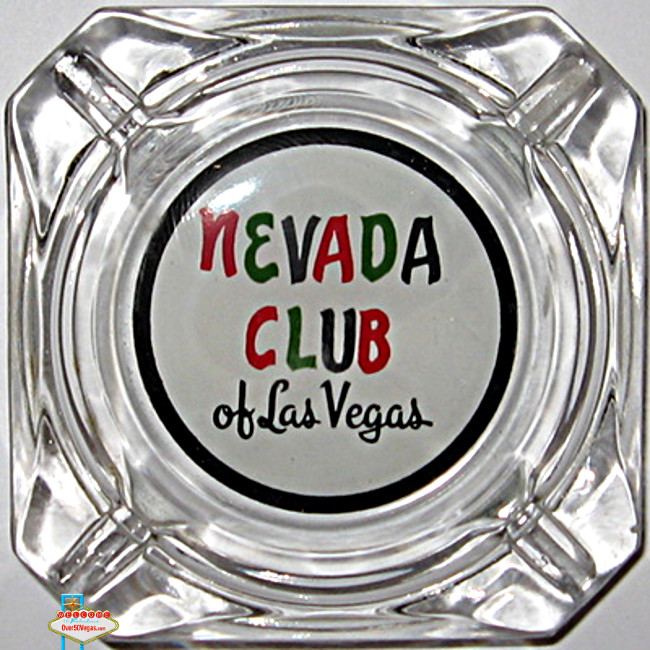 Nevada Club downtown Las Vegas Ashtray