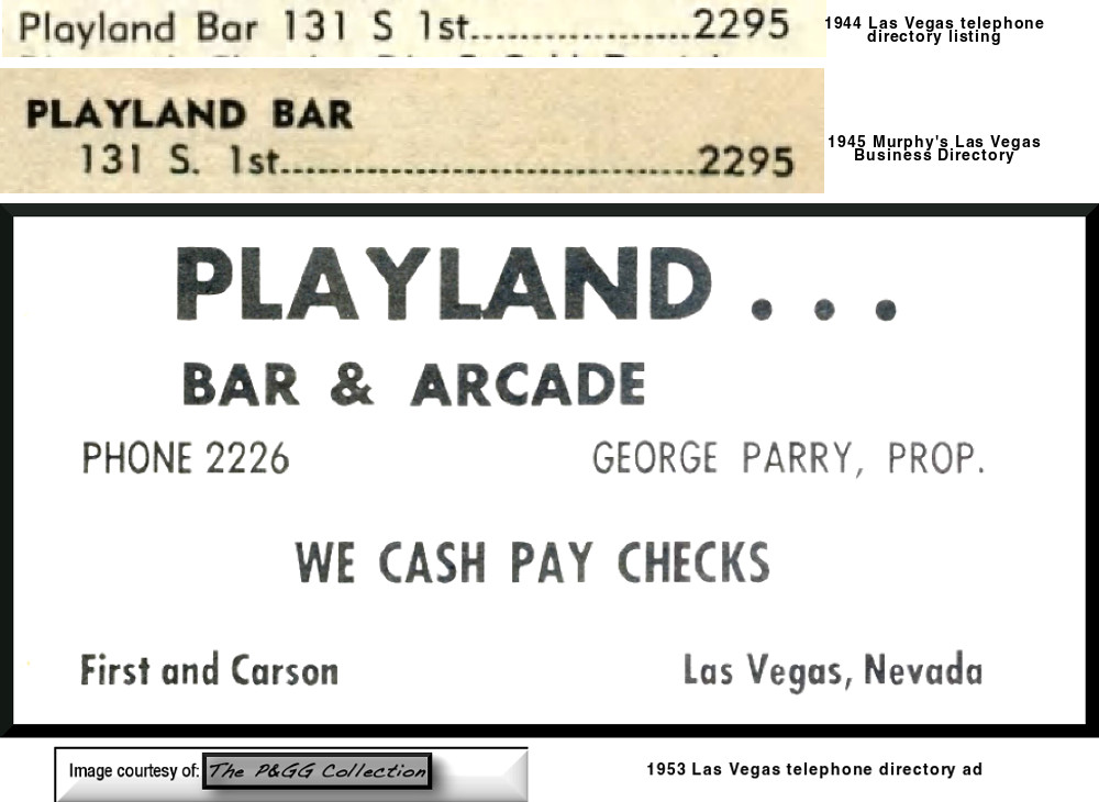 Playland Arcade was a slots only establishment that had various incarnations and owners. It was adjacent at different times to Playland Bar and Playland Cafe'.