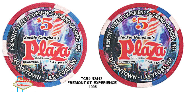Jackie Gaughan's Plaza  $5 Limited Edition Chips celebrating the opening of the Fremont Street Experience in 1995.
