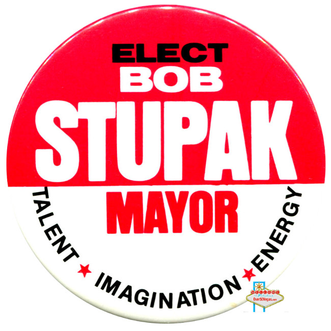 Elect Bob Stupak for mayor button.